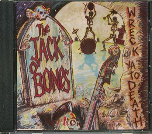 The Jack O Bones - Wreck Ya To Death - (DR - CD - 017) - CD - FLAC - 2017 - WRE Download