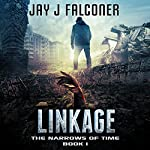 Linkage: The Narrows of Time Series, Book 1 | Jay J. Falconer