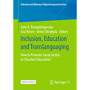 Inclusion, Education and Translanguaging: How to Promote Social Justice in (Teacher) Education? (Inklusion und Bildung…