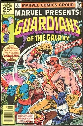Marvel Presents Guardians Of The Galexy 6 Comic 1977 THE PLANETARY MAN VOL 1 Steve Gerber Al Milgrom Amazon Books