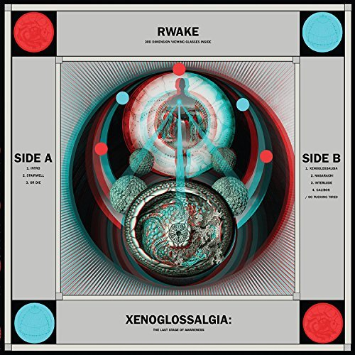 Xenoglossalgia: The Last Stage of Awareness by Rwake (2015-08-03)