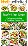Superfood Salad Recipes: A Clean Eating Cookbook for Easy Weight Loss and Detox (Free Bonus Gift: Natural Homemade Beauty Recipes That Are Easy On The Budget) (Healthy Cookbook Series 8)