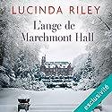 L'ange de Marchmont Hall | Livre audio Auteur(s) : Lucinda Riley Narrateur(s) : Ana Piévic
