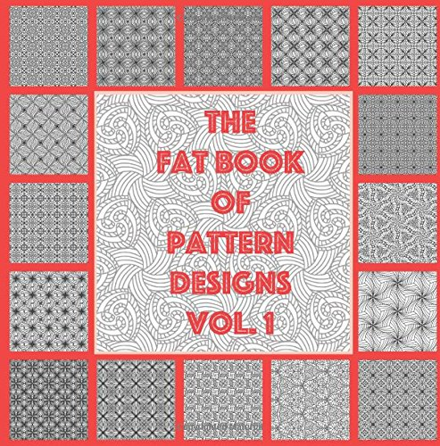 Download The Fat Book of Pattern Designs vol. 1: 25 unique Pattern Designs to play with and enjoy (Volume 1) pdf