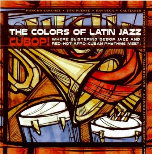 Jazz Colours - The Colors Of Latin Jazz: Cubop!