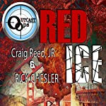 OUTCAST Ops: Red Ice | Craig Reed Jr,Rick Chesler