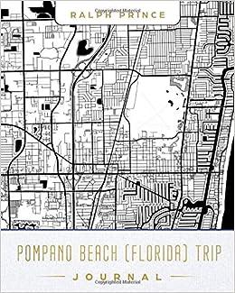 Map Of Pompano Beach Florida.Pompano Beach Florida Trip Journal Lined Travel Journal Diary