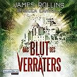 Das Blut des Verräters (Erin Granger 2) | James Rollins,Rebecca Cantrell