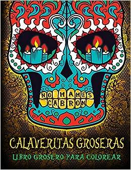 Calaveritas Groseras Libro Grosero Para Colorear Un Libro