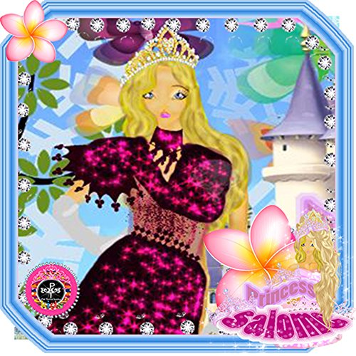Princess Salome: One day of Cinderella (Princess Salome Game Book 2)