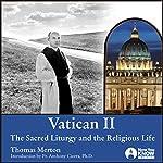 Vatican II: The Sacred Liturgy and the Religious Life | Thomas Merton
