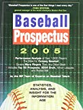 Baseball Prospectus 2005: Statistics, Analysis, and Insight for the Information Age