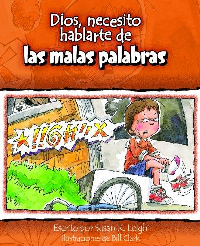 Dios, Necesito Hablarte de Las Malas Palabras (God I Need... (Spanish)) (Spanish Edition) [Susan K. Leigh] (Tapa Blanda)