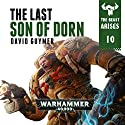 The Last Son of Dorn: Warhammer 40,000: The Beast Arises, Book 10 Audiobook by David Guymer Narrated by Gareth Armstrong