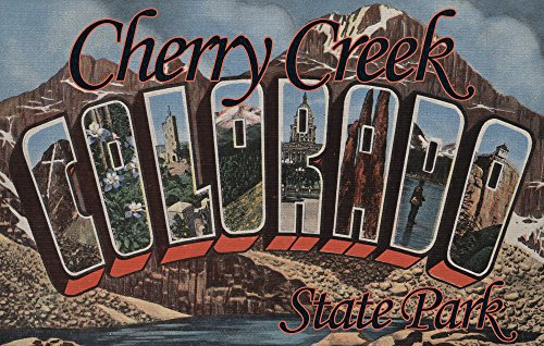 Cherry Creek State Park, Colorado - Large Letter Scenes (24x36 SIGNED Print Master Giclee Print w/ Certificate of Authenticity - Wall Decor Travel - Creek Cherry Shops
