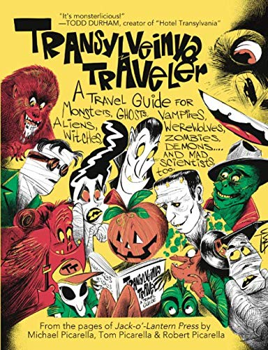 Transylveinya Traveler: A Travel Guide for Monsters, Ghosts, Vampires, Aliens, Werewolves, Witches, Zombies, Demons ... And Mad Scientists, Too