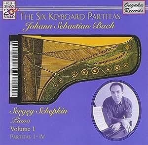 Bach: The Six Keyboard Partitas Vol. 1