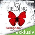 Solange du atmest Hörbuch von Joy Fielding Gesprochen von: Petra Schmidt-Schaller