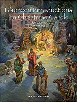 Fourteen Introductions on Christmas Carols: for Organ (H. W. Gray Organ) by Jerry Westenkuehler (2001-05-01)