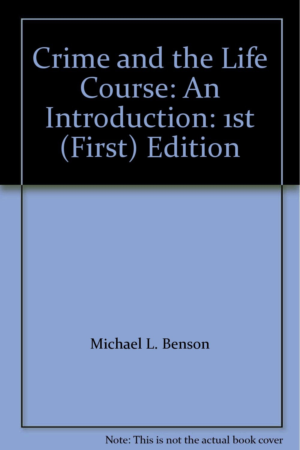 Download Crime and the Life Course: An Introduction: 1st (First) Edition pdf epub