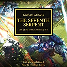 The Seventh Serpent: The Horus Heresy Audiobook by Graham McNeill Narrated by Jonathan Keeble