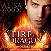 Fire of a Dragon: Fallen Immortals Series, Book 3 | Alisa Woods