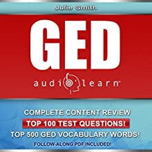 GED AudioLearn - Complete Audio Review for the GED (General Equivalency Diploma) Audiobook by Julie Smith Narrated by Tom Askin