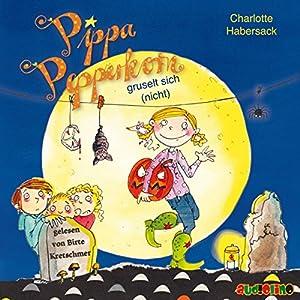 Pippa Pepperkorn gruselt sich (nicht) (Pippa Pepperkorn 7) Hörbuch von Charlotte Habersack Gesprochen von: Birte Kretschmer