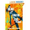 The Dead Have Ruled Earth For 200 Years