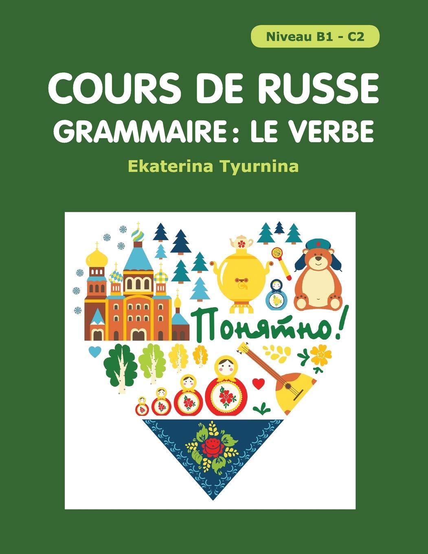 Amazon Fr Cours De Russe Grammaire Le Verbe Paniatna Tyurnina Ekaterina Livres