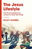 The Jesus Lifestyle: Practical Guidelines for Living Out Jesus' Teachings (ALPHA BOOKS)