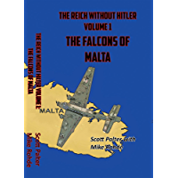 The Reich Without Hitler: Volume 1: The Falcons of Malta