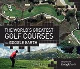 The World's Greatest Golf Courses on Google Earth, Alex Narey, 1780972733