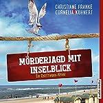 Mörderjagd mit Inselblick (Ein Ostfriesen-Krimi) | Christiane Franke,Cornelia Kuhnert