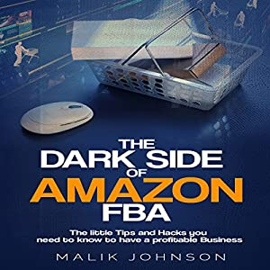 The Dark Side of Amazon FBA Hörbuch