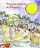 Pequena historia de Picasso/ Short Story of Picasso (Pequenas historias/ Short Stories) (Spanish Edition)