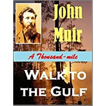 A Thousand-mile Walk to the Gulf (Illustrated) (1916)
