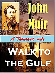 A Thousand-mile Walk to the Gulf (Illustrated)