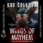 Wings of Mayhem: The Mayhem Series, Book 1 Hörbuch von Sue Coletta Gesprochen von: Andrea Emmes