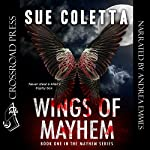 Wings of Mayhem: The Mayhem Series, Book 1 | Sue Coletta