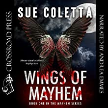 Wings of Mayhem: The Mayhem Series, Book 1 Audiobook by Sue Coletta Narrated by Andrea Emmes