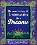 img - for Remembering & Understanding Your Dreams book / textbook / text book