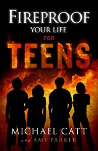 [(Fireproof Your Life for Teens)] [By (author) Michael Catt ] published on (February, 2015)