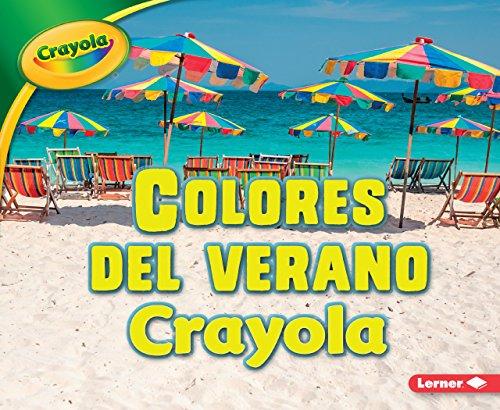 Colores del Verano Crayola (R) (Crayola (R) Summer Colors) (Estaciones Crayola/ Crayola Seasons)