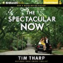 The Spectacular Now Audiobook by Tim Tharp Narrated by MacLeod Andrews
