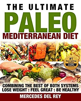 Paleo Ketogenic Diet The Mediterranean Recipe Book Combining Best Of Two Eating
