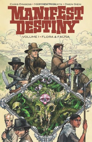 Book cover from Manifest Destiny Volume 1: Flora & Fauna by Chris Dingess