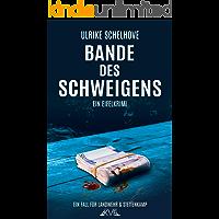 Bande des Schweigens: Ein Eifelkrimi -3- (Ein Fall für Landwehr & Stettenkamp)