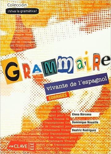Grammaire Vivante De L Espagnol Solucionario Spanish