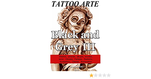 Tattoo images: TATTOO ARTE Black and Gray III: 122 Pinturas ...